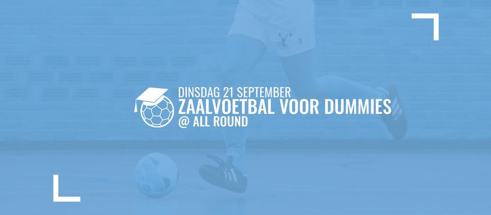 Zaalvoetbal voor Dummies + Nieuwelingenspelcollege